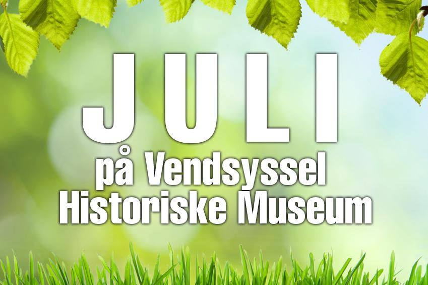 27 - JULI på Vendsyssel Historiske Museum